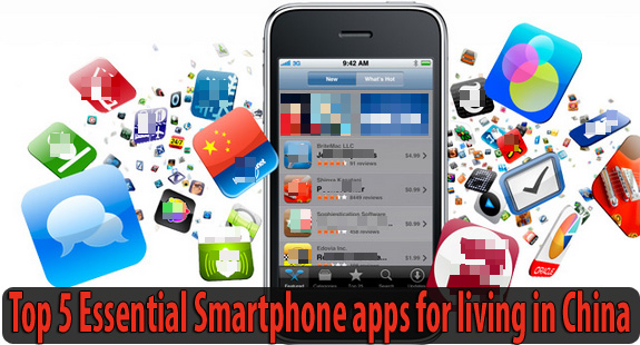 Top 5 Essential Smartphone apps for living in China